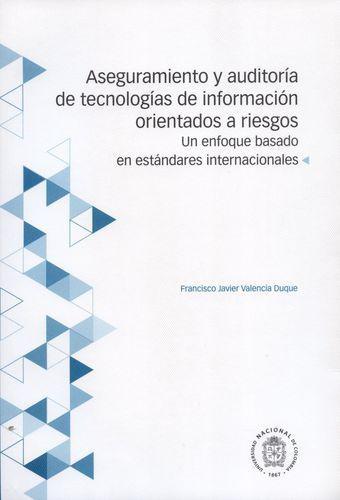 Aseguramiento Y Auditoria De Tecnologias De Informacion Orientados A Riesgos