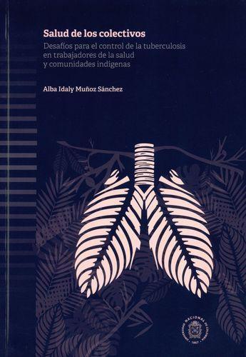Salud De Los Colectivos. Desafios Para El Control De La Tuberculosis En Trabajadores De La Salud