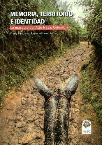 Memoria Territorio E Identidad La Masacre Del Alto Naya Colombia