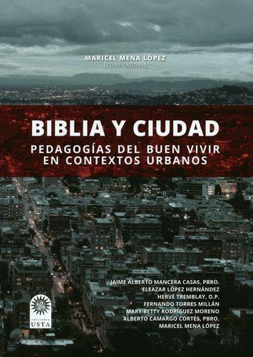 Biblia Y Ciudad Pedagogias Del Buen Vivir En Contextos Urbanos