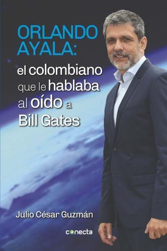 Orlando Ayala: El Colombiano Que Le Habl