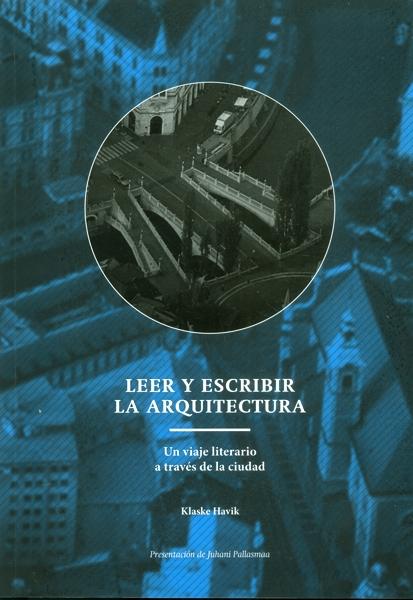 Leer Y Escribir La Arquitectura Un Viaja Literario A Traves De La Ciudad