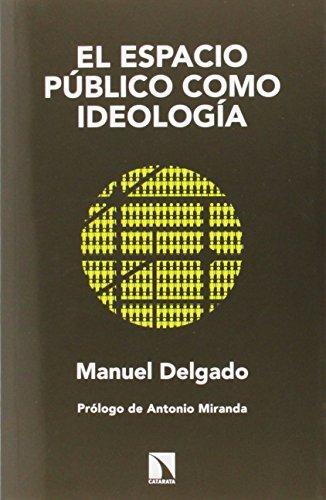 Espacio Publico Como Ideologia, El
