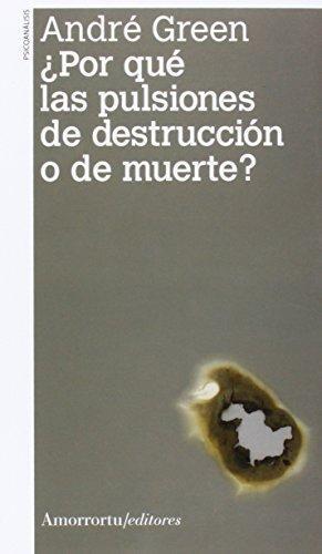 Por Que Las Pulsiones De Destruccion O De Muerte?