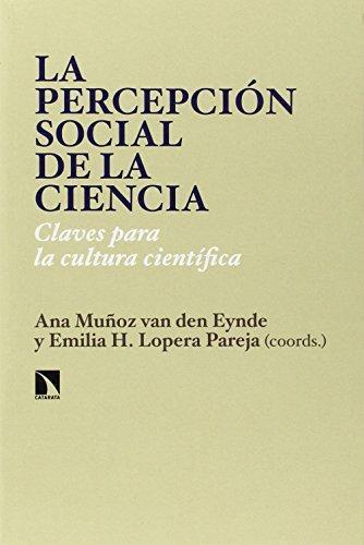 Percepcion Social De La Ciencia. Claves Para La Cultura Cientifica, La