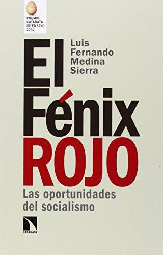 Fenix Rojo. Las Oportunidades Del Socialismo, El