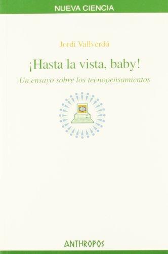 Hasta La Vista Baby! Un Ensayo Sobre Los Tecnopensamientos