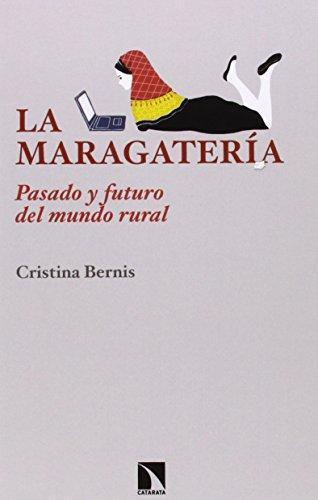 Maragateria. Pasado Y Futuro Del Mundo Rural, La