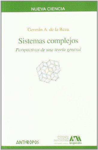 Sistemas Complejos Perspectivas De Una Teoria General