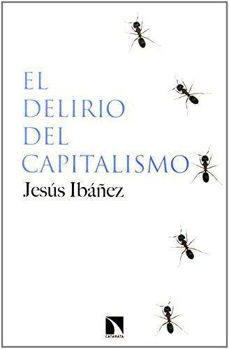 Delirio Del Capitalismo, El