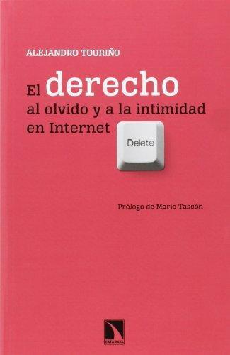 Derecho Al Olvido Y A La Intimidad En Internet, El