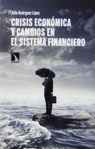 Crisis Economica Y Cambios En El Sistema Financiero