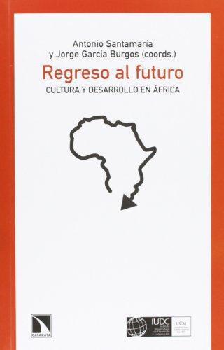 Regreso Al Futuro Cultura Y Desarrollo En Africa