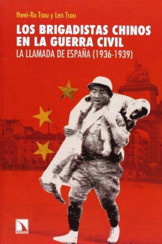 Brigadistas Chinos En La Guerra Civil. La Llamada De España (1936-1939), Los
