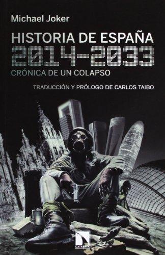 Historia De España 2014-2033. Cronica De Un Colapso