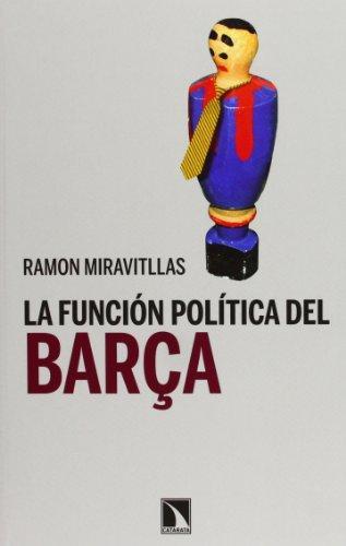 Funcion Politica Del Barca, La