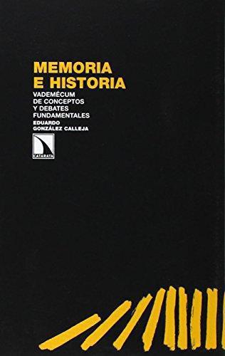 Memoria E Historia Vademecum De Conceptos Y Debates Fundamentales