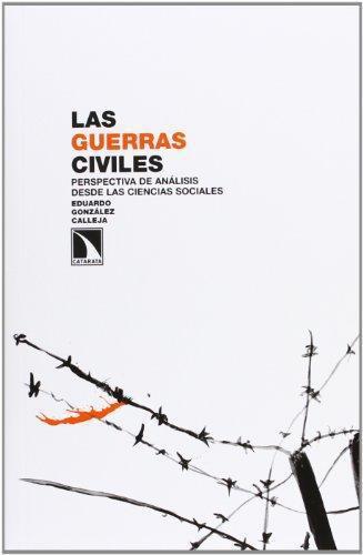 Guerras Civiles. Perspectivas De Analisis Desde Las Ciencias Sociales, Las