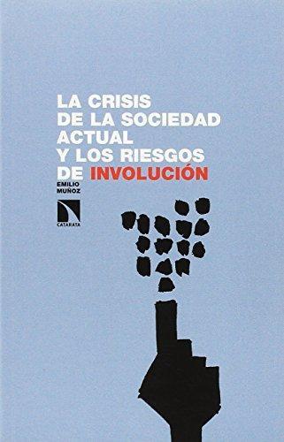 Crisis De La Sociedad Actual Y Los Riesgos De Involucion, La