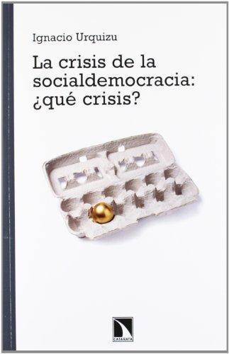 Crisis De La Socialdemocracia: ¿Que Crisis?, La