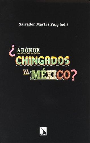 Adonde Chingados Va Mexico?