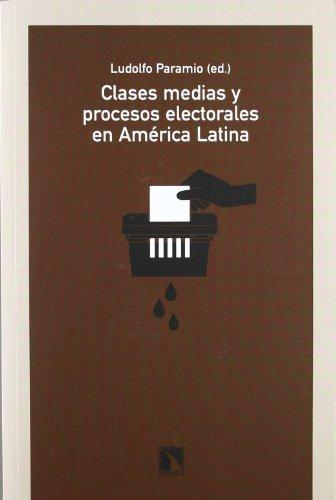 Clases Medias Y Procesos Electorales En America Latina