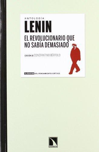Lenin El Revolucionario Que No Sabia Demasiado