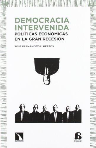 Democracia Intervenida Politicas Economicas En La Gran Recesion