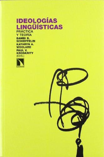 Ideologias Linguisticas Practica Y Teoria