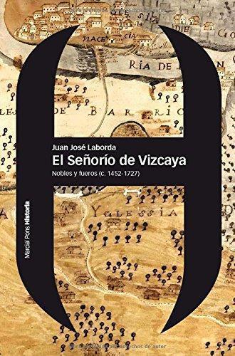 Señorio De Vizcaya. Nobles Y Fueros (C.1452-1727), El