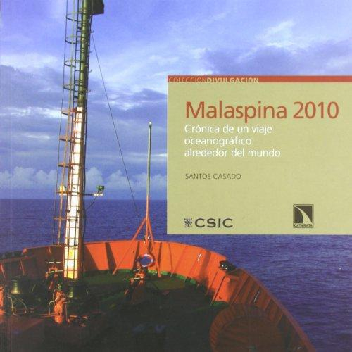 Malaspina 2010. Cronica De Un Viaje Oceanografico Alrededor Del Mundo