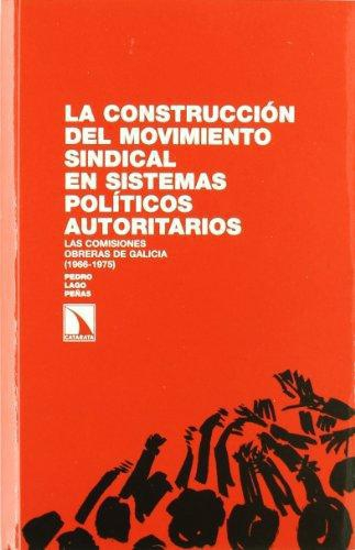 Construccion Del Movimiento Sindical En Sistemas Politicos Autoritarios, La