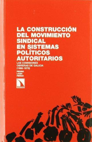 Construccion Del Movimiento Sindical En Sistemas Politicos Autoritarios, La
