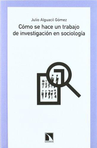 Como Se Hace Un Trabajo De Investigacion En Sociologia