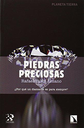 Piedras Preciosas ¿Por Que Un Diamante Es Para Siempre?