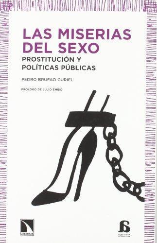 Miserias Del Sexo Prostitucion Y Politicas Publicas, Las