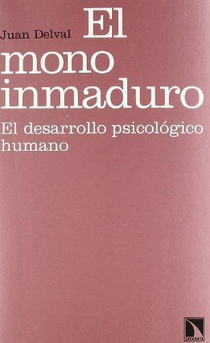 Mono Inmaduro El Desarrollo Psicologico Humano, El