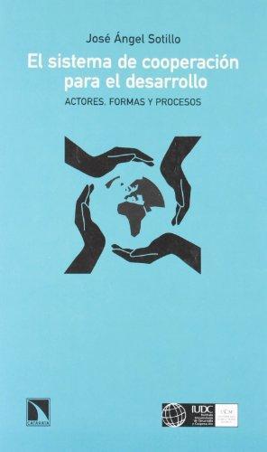 Sistema De Cooperacion Para El Desarrollo Actores Formas Y Procesos, El