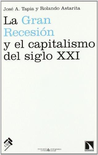 Gran Recesion Y El Capitalismo Del Siglo Xxi, La