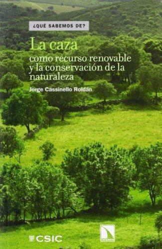 Caza Como Recurso Renovable Y La Conservacion De La Naturaleza, La