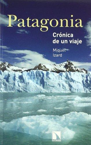 Patagonia Cronica De Un Viaje
