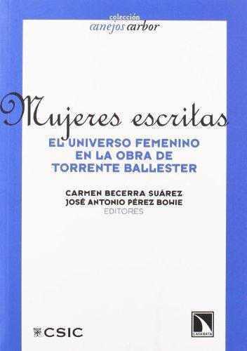 Mujeres Escritas. El Universo Femenino En La Obra De Torrente Ballester