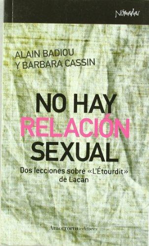 No Hay Relacion Sexual. Dos Lecciones Sobre L'Etourdit De Lacan