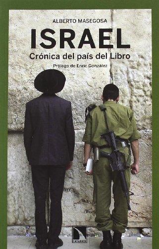 Israel. Cronica Del Pais Del Libro