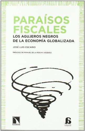 Paraisos Fiscales Los Agujeros Negros De La Economia Globalizada