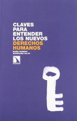 Claves Para Entender Los Nuevos Derechos Humanos