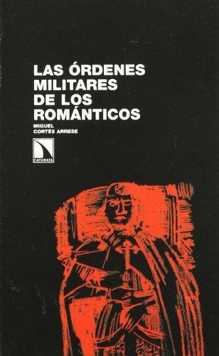 Ordenes Militares De Los Romanticos, Las