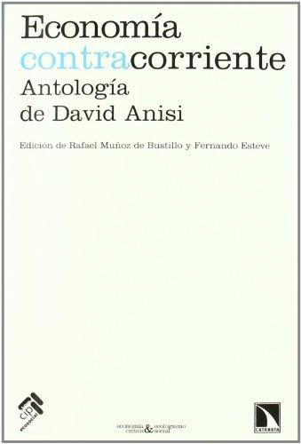 Economia Contracorriente Antologia De David Anisi