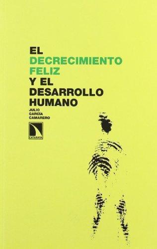 Decrecimiento Feliz Y El Desarrollo Humano, El