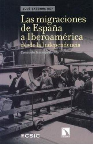 Migraciones De España A Iberoamerica Desde La Independencia, Las